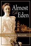 Almost to Eden, June Hall McCash, 0984435417