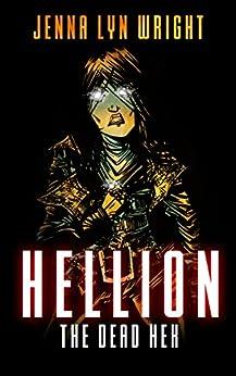 Hellion: The Dead Hex (Hellion, Book 2) by [Wright, Jenna Lyn]