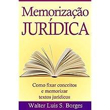 Memorização Jurídica: Como fixar conceitos e memorizar textos jurídicos (Graduação, Concurso, Advocacia)