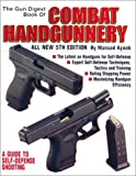 The Gun Digest Book of Combat Handgunnery, Massad Ayoob, 0873494857