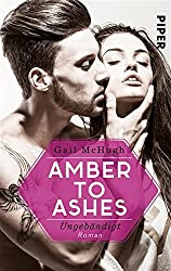 Amber to Ashes - Ungebändigt: Roman (Torn Hearts 1) (German Edition)