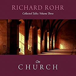 Richard Rohr on Church