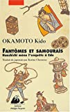 img - for Fantomes et samourais: Hanshichi mene l'enquete a Edo book / textbook / text book
