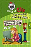Lizzy's Triumph Over Cyber-bullying!: Cyber safety can be fun [Internet safety for kids] (Diary of Elle) (Volume 2)