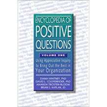 An Encyclopedia of Positive Questions, Volume One: Using Appreciative Inquiry to Bring Out the Best in Your Organization