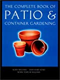 The Complete Book of Patio and Container Gardening, Robin Williams and Mary-Jane Hopes, 1841881465