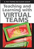 Teaching and Learning with Virtual Teams, , 1591407095