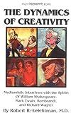 Dynamics of Creativity, Robert R. Leichtman, 089804085X