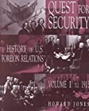 Quest for Security Vol. I : A History of U. S. Foreign Relations to 1913, Jones, Howard, 0070330778
