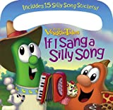 img - for If I Sang a Silly Song (Veggietales) book / textbook / text book