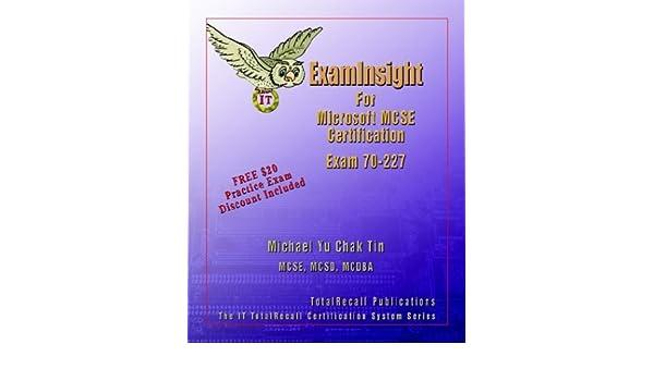 ExamInsight For Microsoft MCSE Certification: Exam 70-227: Michael
