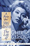 img - for A Rose for Mrs. Miniver: The Life of Greer Garson book / textbook / text book