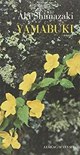 Yamabuki : [5ème volet] : roman, Shimazaki, Aki