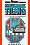 Professional Tiling, Edwin M. Field, 0025377418