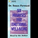 Six Promises for Emotional Well-Being  | Susan Forward Ph.D.