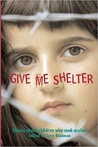 Give Me Shelter: Stories About Children Who Seek Asylum por Tony Bradman