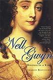 Nell Gwyn: Mistress to a King