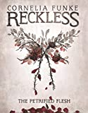 The Petrified Flesh (Reckless, 1)