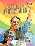 In Celebration of Harvey Milk, Angela F. Luna, 1456722735