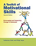 A Toolkit of Motivational Skills: Encouraging and