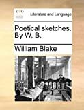 Poetical Sketches by W B, William Blake, 1170105440