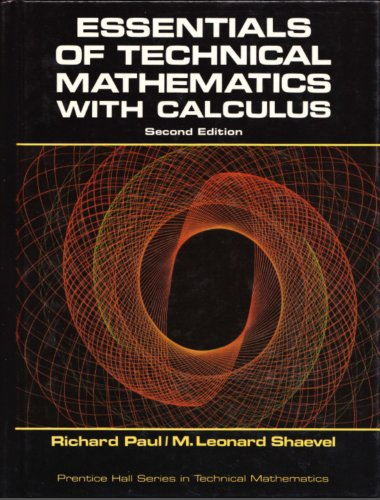 Essentials of technical mathematics with calculus (Prentice-Hall series in technical mathematics)