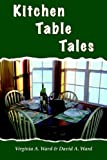 Kitchen Table Tales, Virgina A. Ward & David A. Ward, 1420849409