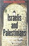 Israelis and Palestinians, Bernard Wasserstein, 0300105975