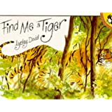 Find Me a Tiger (Picture Puffin)