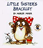 Little Sister's Bracelet, Mercer Mayer, 0679873678