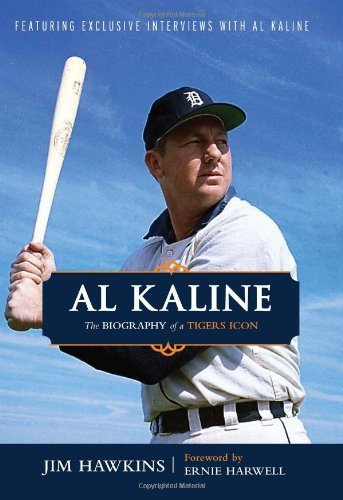 Al Kaline: The Biography of a Tigers Icon by Jim Hawkins (2010-04-01)