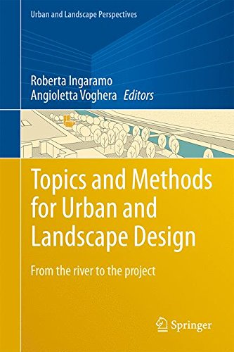 Topics and Methods for Urban and Landscape Design: From the river to the project (Urban and Landscape Perspectives)