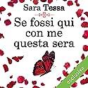 Se fossi qui con me questa sera 1 Audiobook by Sara Tessa Narrated by Perla Liberatori
