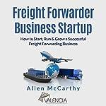 Freight Forwarder Business Startup | Allen McCarthy