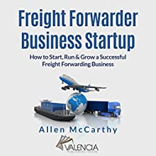Freight Forwarder Business Startup Audiobook by Allen McCarthy Narrated by Sam Slydell