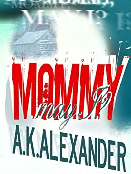 Mommy, May I? by [Alexander, A.K.]