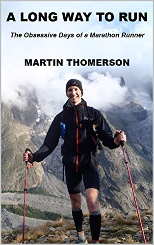 A Long Way to Run: The Obsessive Days of a Marathon Runner por Martin Thomerson
