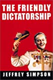 The Friendly Dictatorship, Jeffrey Simpson, 0771080794