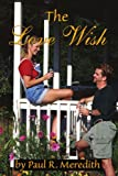The Love Wish, Paul Meredith, 0595230288