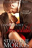 Dangerously Irresistible (It Happened One Night Book 3)