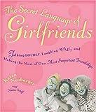 The Secret Language of Girlfriends, Karen Neuburger and Nadine Schiff, 1401301630