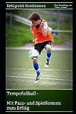 Tempofußball - Pass- und Spielformen zum Erfolg