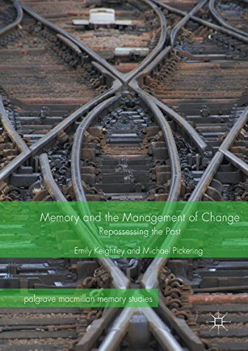 Memory and the Management of Change: Repossessing the Past (Palgrave Macmillan Memory Studies) - Catalyst Memory