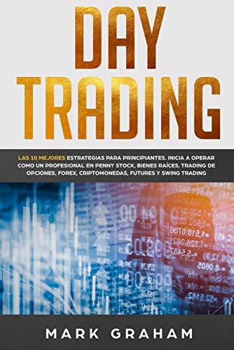 514TNc%2BVXzL - Day Trading: Las 10 Mejores Estrategias para Principiantes. Inicia a Operar como un Profesional en Penny Stock, Bienes Raíces, Trading de Opciones, Forex, ... Futures y Swing Trading (Spanish Edition)