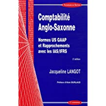 Comptabilite Anglo-saxonne: Normes Us Gaap et Rapprochements 5e E