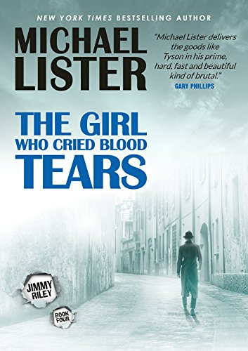 The Girl Who Cried Blood Tears: a Jimmy Riley Noir Msytery Novel