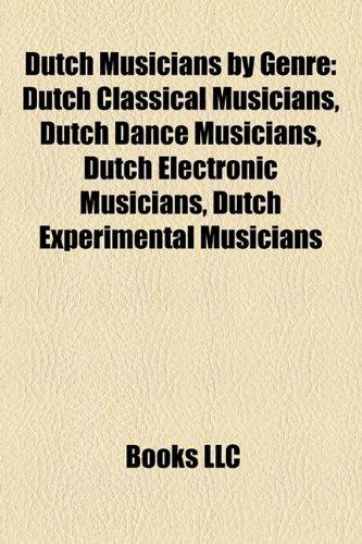 Dutch Musicians by Genre: Dutch Classical Musicians, Dutch ...