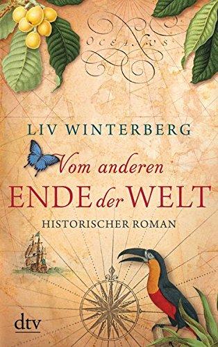 Vom anderen Ende der Welt: Historischer Roman Taschenbuch – 1. Juni 2013 Liv Winterberg dtv Verlagsgesellschaft 3423214511 Atlantik