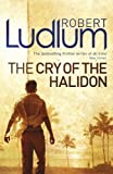 Front cover for the book The Cry of the Halidon by Robert Ludlum