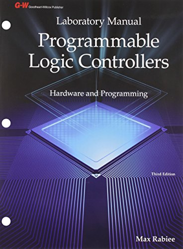 Programmable Logic Controllers: Hardware and Programming - Laboratory Manual
